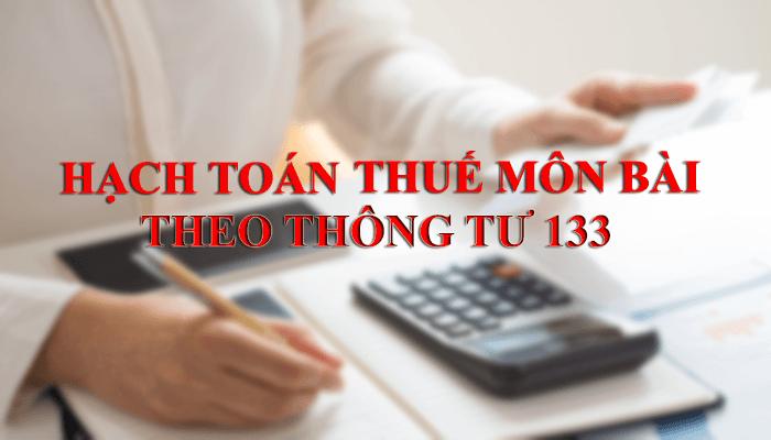 Hướng dẫn chi tiết hạch toán thuế môn bài theo thông tư 133