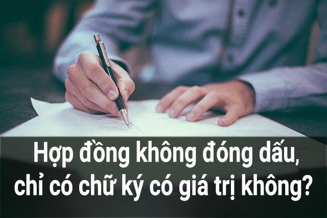 hop dong khong co con dau chi co chu ky co gia tri khong